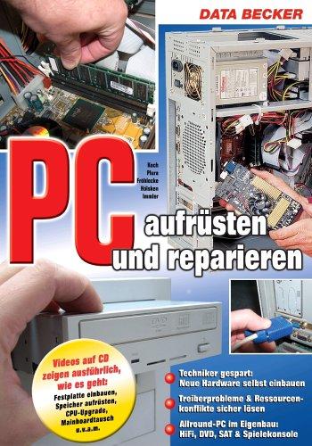 9783815823385: Das groáe Buch PC aufrüsten und reparieren, m. CD-ROM
