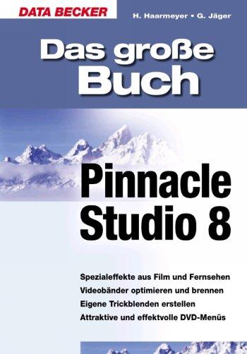 9783815825112: Das groáe Buch Pinnacle Studio 8 - IberLibro - Holger
