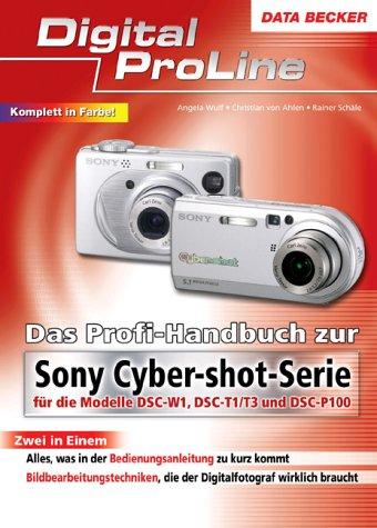 9783815826034: Das Profihandbuch zur Sony Cyber-shot-Serie. Digital ProLine. Für die Modelle DSC-W1, DSC-T1/T3 und DSC-P100