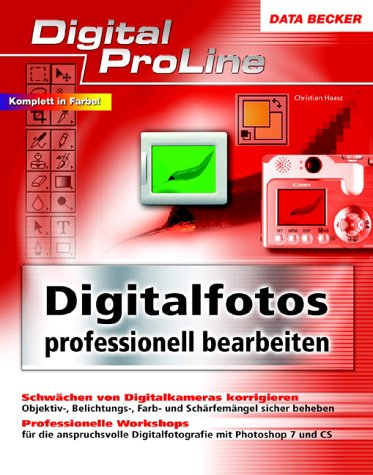9783815826058: Digital-ProLine - Digitalfotos professionell bearbeiten