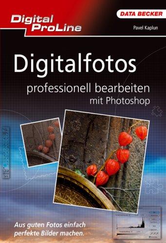 9783815826218: Digitalfotos professionell bearbeiten mit Photoshop