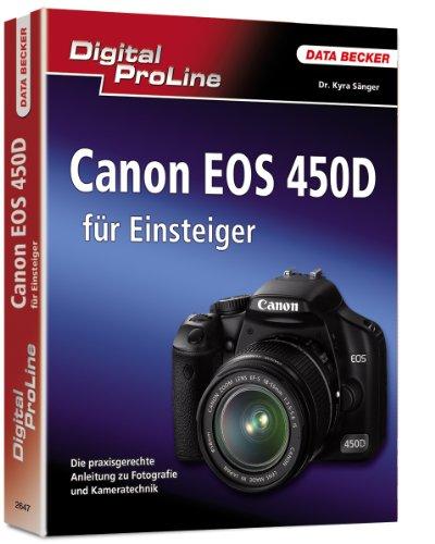 9783815826478: Canon EOS 450D für Einsteiger: Die praxisgerechte Anleitung zu Fotografie und Kameratechnik