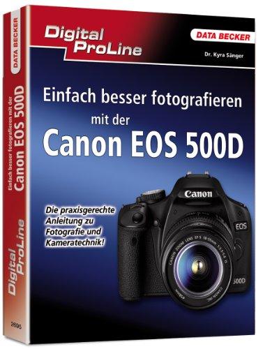 9783815826959: Digital ProLine Einfach besser Fotografieren mit der Canon EOS 500D