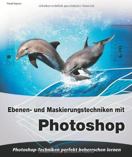 9783815830321: Das grosse Buch Ebenen- und Maskierungstechniken mit Photoshop