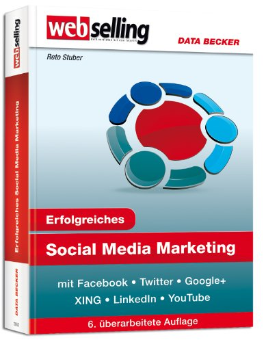9783815830635: Webselling: Erfolgreiches Social Media Marketing: Mit Facebook - Twitter - Xing & Co