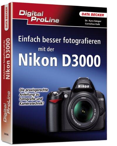 9783815835067: Digital ProLine Einfach besser fotografieren mit der Nikon D3000