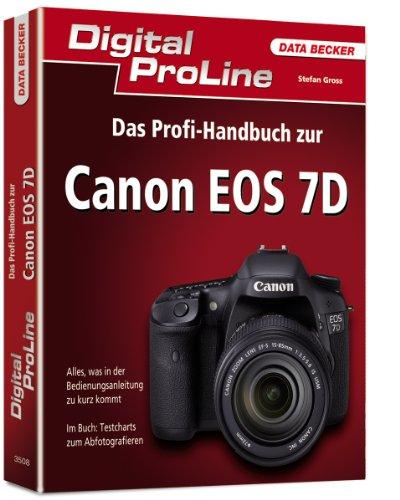 9783815835081: Digital ProLine Profihandbuch Canon EOS 7D: Alles, was in der Bedienungsanleitung zu kurz kommt