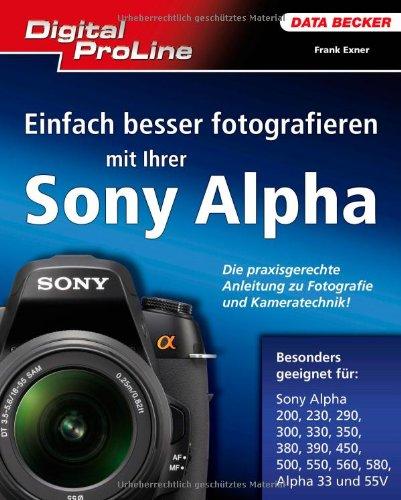 9783815835210: Digital Proline Einfach besser fotografieren mit Ihrer Sony Alpha: Das Arbeitshandbuch für Ihre Sony Alpha-Kamera
