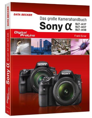 9783815835517: Digital ProLine Das gro�e Kamerahandbuch Sony Alpha SLT A37/A38 & A57/A58