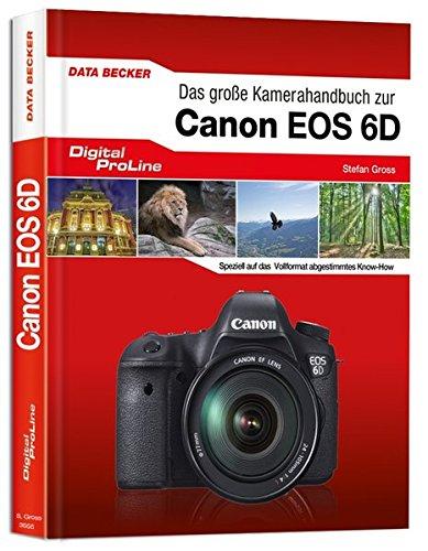 9783815835555: Digital Proline Das große Kamerahandbuch zur Canon EOS 6D