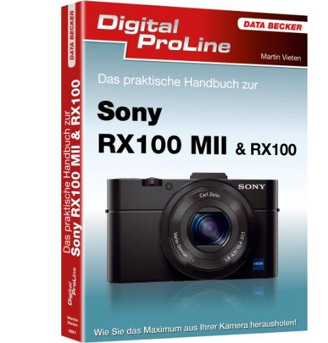 9783815835616: Digital ProLine Das praktische Handbuch Sony RX100 II : Die praxisgerechte Anleitung zu Fotografie und Kameratechnik!