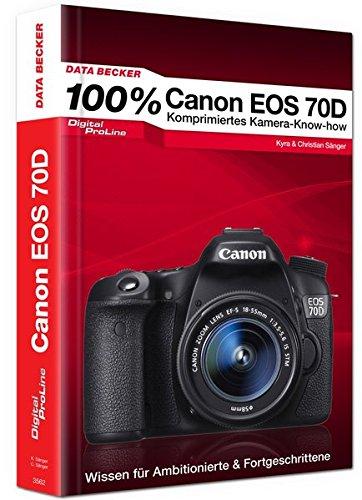 9783815835623: Digital Proline 100% Canon EOS 70D - Das Kamerahandbuch