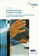 Kundenbeziehungen erfolgreich managen.: Ulrich Krumb