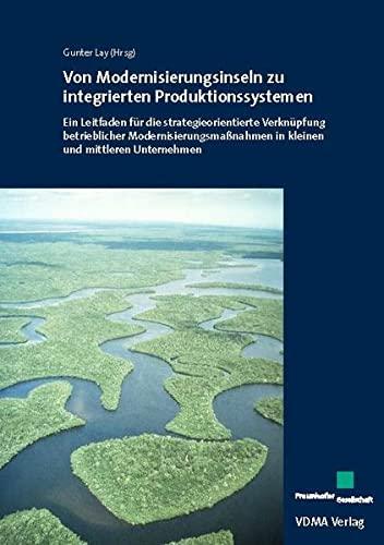 Von Modernisierungsinseln zu integrierten Produktionssystemen: Gunter Lay