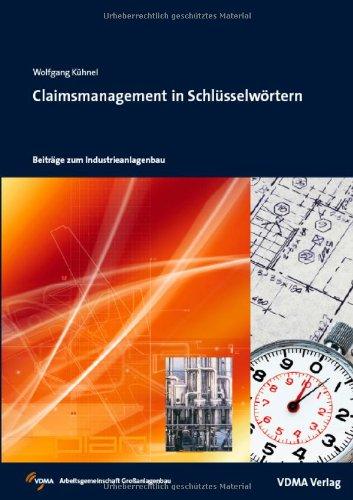 9783816305521: Claimsmanagement in Schlüsselwörtern: Aus der Reihe: Beiträge zum Industrieanlagenbau
