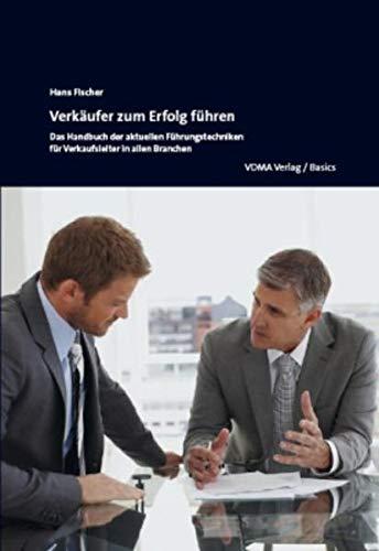 9783816306085: Verkäufer zum Erfolg führen: Das Handbuch der aktullen Führungstechniken für Verkaufsleiter in allen Branchen
