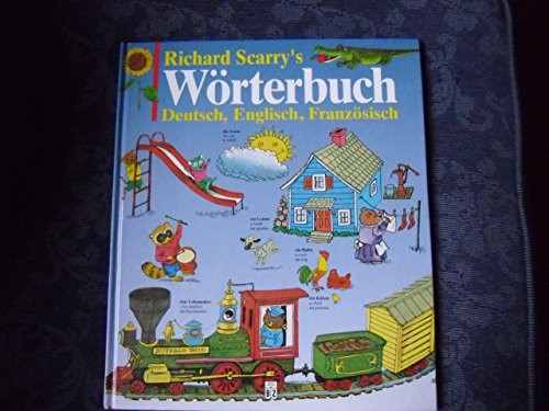 9783816602088: Richard Scarry's Wörterbuch Deutsch, Englisch, Französisch