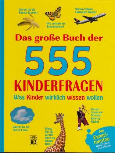 9783816605591: Das grosse Buch der 555 Kinderfragen - Was Kinder wirklich wissen wollen!