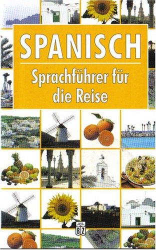 9783816610946: Spanisch - Sprachf�hrer f�r die Reise (Livre en allemand)