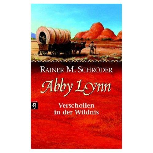 9783816611493: Abby Lynn - Verschollen in der Wildnis / Band II der Abby Lynn-Saga