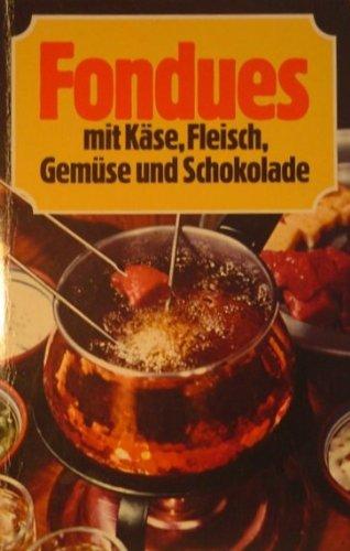 9783816690276: Fondues mit K�se, Fleisch, Gem�se und Schokolade (Livre en allemand)