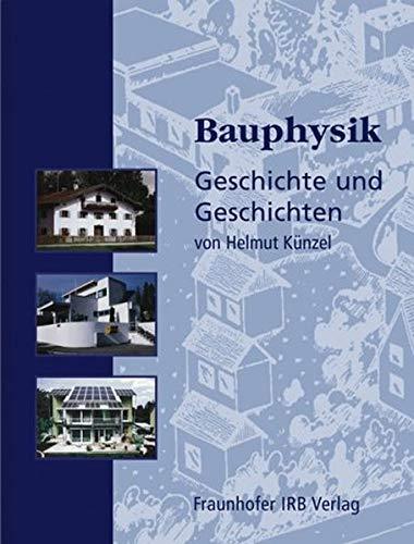 9783816761433: Bauphysik - Geschichte und Geschichten. Eine Biographie.