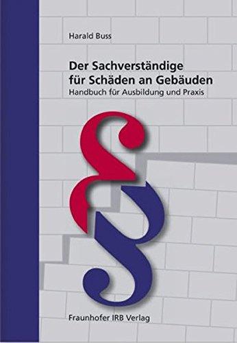 9783816761587: Der Sachverständige für Schäden an Gebäuden. Handbuch für Ausbildung und Praxis