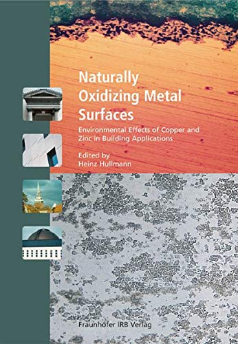 9783816763116: Naturally Oxidizing Metal Surfaces: Environmental Effects of Copper and Zinc in Building Applications