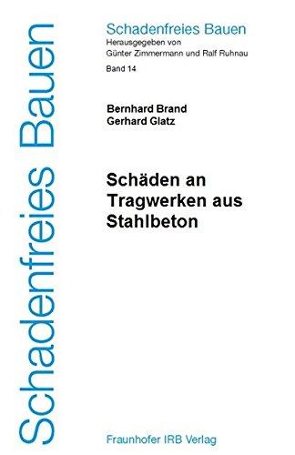 Schäden an Tragwerken aus Stahlbeton: Bernhard Brand