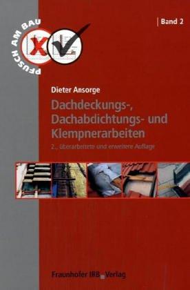 9783816764298: Dachdeckungs-, Dachabdichtungs- und Klempnerarbeiten