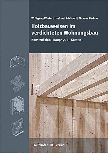 9783816764373: Holzbauweisen im verdichteten Wohnungsbau: Konstruktion - Bauphysik - Kosten