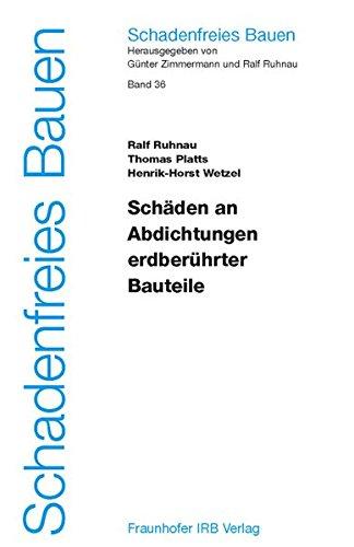 Schäden an Abdichtungen erdberührter Bauteile. Bd. 36: Ralf Ruhnau