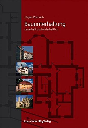9783816769156: Klemisch, J: Bauunterhaltung - dauerhaft und wirtschaftlich