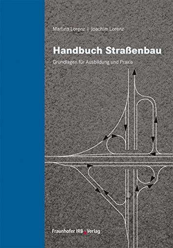 9783816770831: Handbuch Straßenbau: Grundlagen für Ausbildung und Praxis