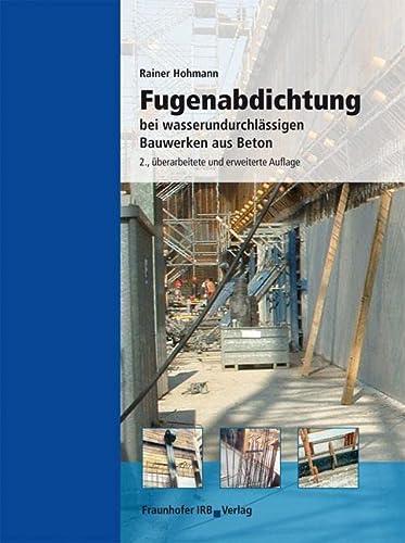 Fugenabdichtung bei wasserundurchlässigen Bauwerken aus Beton: Rainer Hohmann