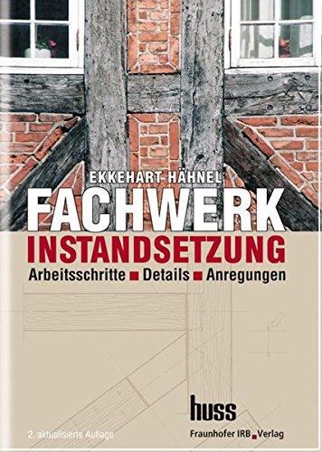 9783816772774: Fachwerkinstandsetzung - Ein Praxisbuch. Arbeitsschritte - Details - Anregungen