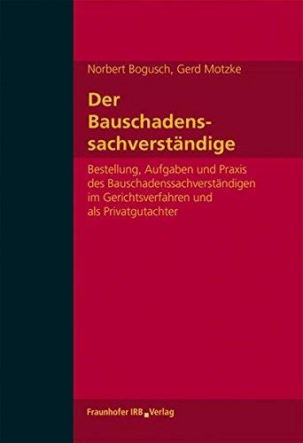 Der Bauschadenssachverständige: Norbert Bogusch
