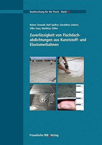 Zuverlässigkeit von Flachdachabdichtungen aus Kunststoff- und Elastomerbahnen: Rainer Oswald