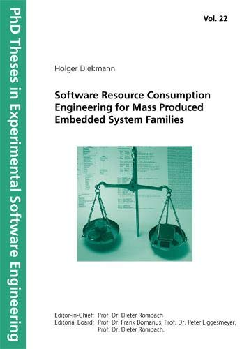9783816776321: Software Resource Consumption Engineering for Mass Produced Embedded System Families. (PhD Theses in Experimental Software Engineering)