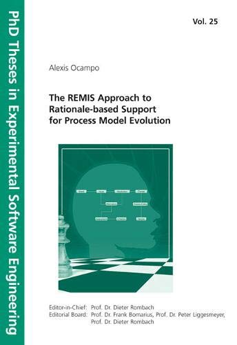 The REMIS Approach to Rationale-based Support for Process Model Evolution (PhD Theses in ...