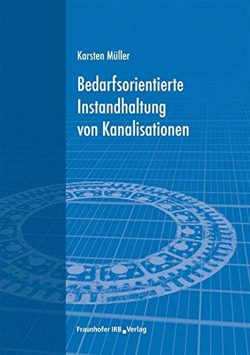 9783816780601: Müller, K: Bedarfsorientierte Instandhaltung/Kanalisation