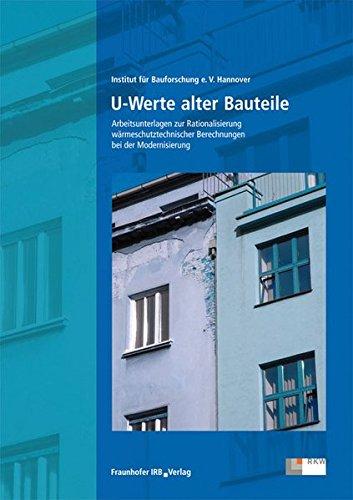 9783816780878: U-Werte alter Bauteile: Arbeitsunterlagen zur Rationalisierung wärmeschutztechnischer Berechnungen bei der Modernisierung