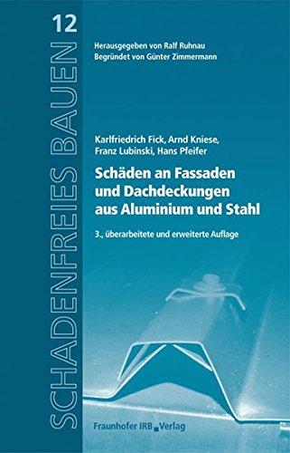 Schäden an Fassaden und Dachdeckungen aus Aluminium und Stahl: Karlfriedrich Fick