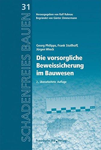 Die vorsorgliche Beweissicherung im Bauwesen: Georg Philipps