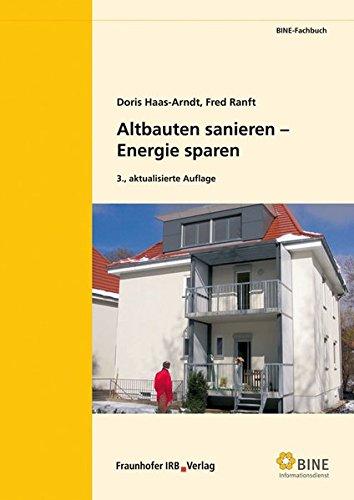 Altbauten sanieren - Energie sparen - Doris Haas-Arndt