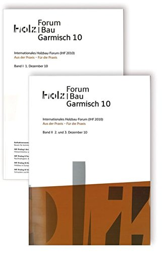 Internationales Holzbau-Forum (IHF 2010). 2 Bde.