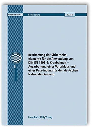 9783816784586: Bestimmung der Sicherheitselemente f�r die Anwendung von DIN EN 1993-6: Kranbahnen - Ausarbeitung eines Vorschlags und einer Begr�ndung f�r den deutschen Nationalen Anhang. Abschlussbericht
