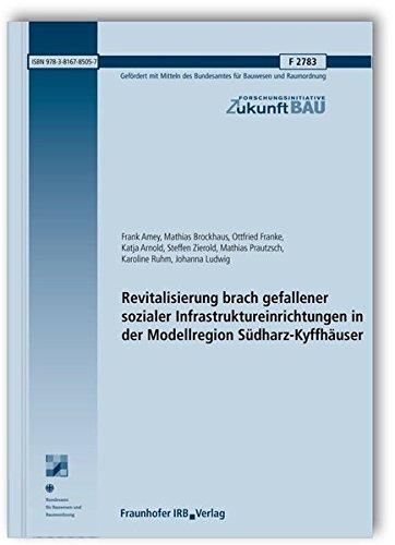 Revitalisierung brach gefallener sozialer Infrastruktureinrichtungen in der Modellregion Sü...