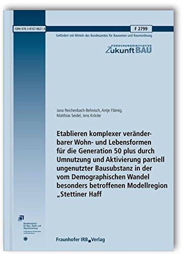 Etablieren komplexer veränderbarer Wohn- und Lebensformen für die Generation 50 plus ...