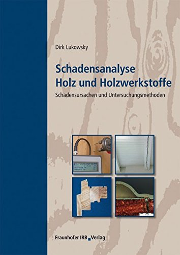 Schadensanalyse Holz und Holzwerkstoffe: Fraunhofer Irb Stuttgart